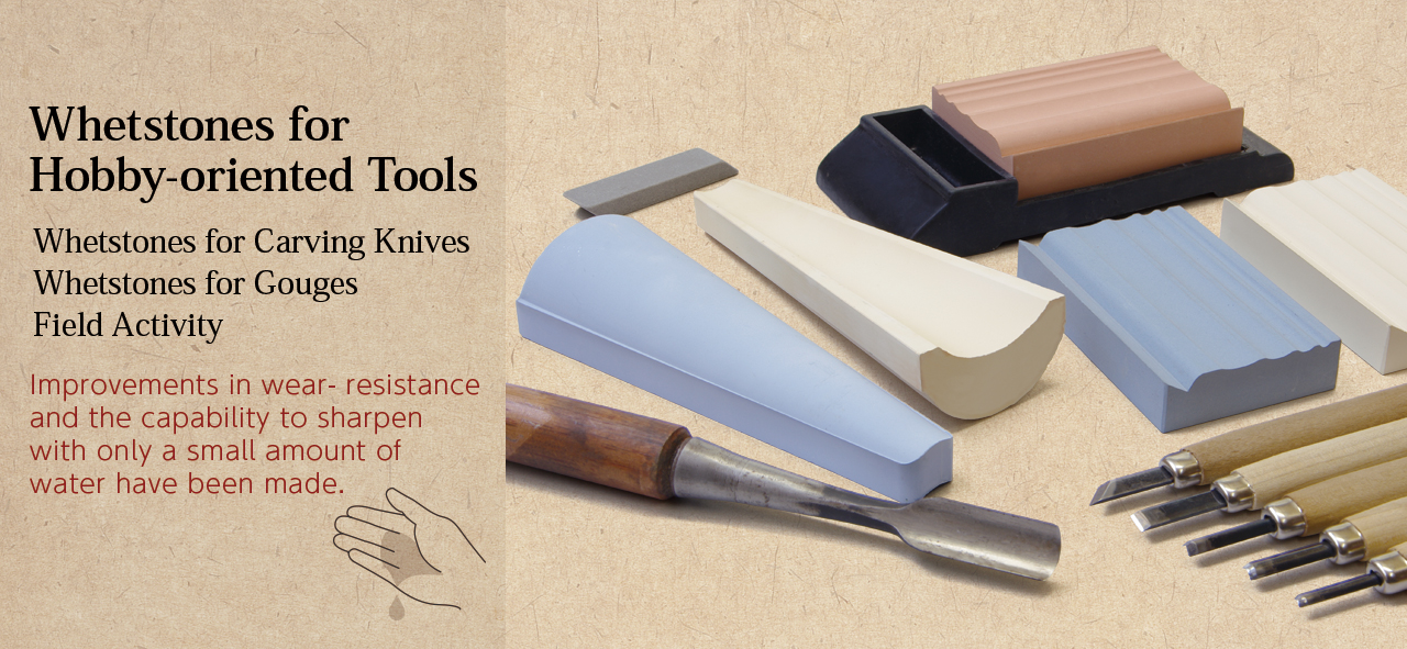 Whetstones for Hobby-oriented Tools (Resistance to wear and non-absorbent qualities have been improved.)